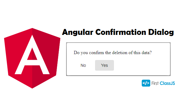 Create a reusable confirmation dialog in Angular 7, using Angular