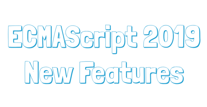 ECMAScript 2019(ES2019) - New Features with Examples - First